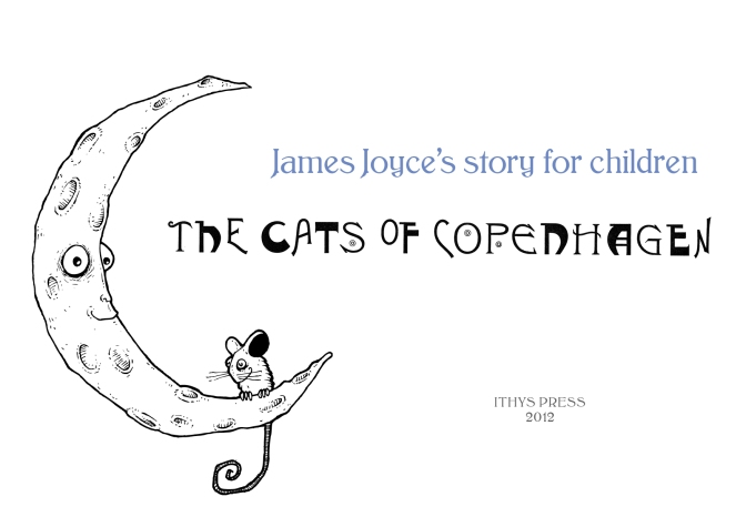James Joyce's 'The Cats of Copenhagen' (Ithys Press, 2012) Poster